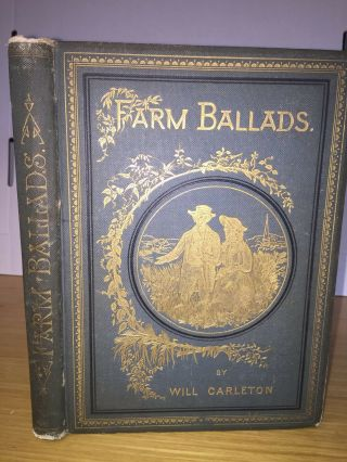 1882 - Farm Ballads Carleton,  Will Published By Harper & Brothers
