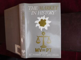 Market In History By B.  L.  Anderson & A.  J.  H.  Latham/scarce 1986 1st