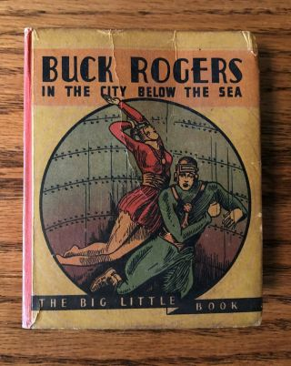 Buck Rogers In The City Below The Sea,  Big Little Book 765,  1934 Very Good