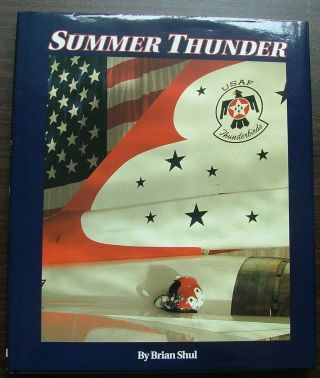 Summer Thunder By Brian Shul First Ed In Dj Signed By Shul Usaf Thunderbirds
