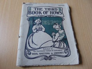 Scarce Vintage Sewing Book Third Book Of Hows Manchester Embroidery School C1910