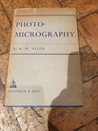 Photo Micrography By R M Allen 1st Ed 1941 Antique Microscope Photography