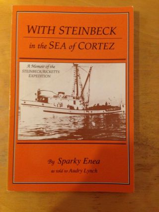 Sparky Enea / With Steinbeck In The Sea Of Cortez Memoir 1991 Secondprinting