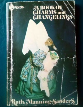 A Book Of Charms And Challengelings,  Ruth Manning Sanders,  1971