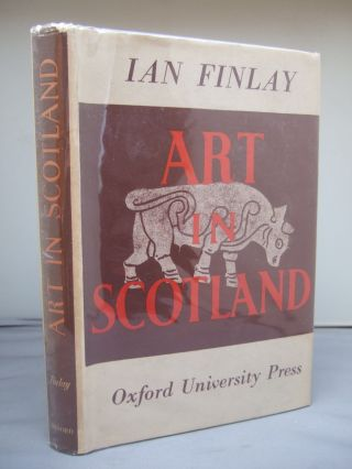 Art In Scotland By Ian Finlay Hb Dj 1948 Illustrated