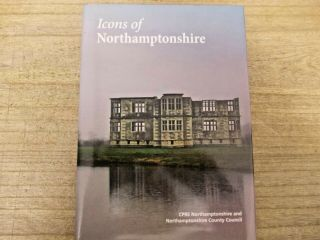 Icons Of Northamptonshire By Northampton County Council 2014 First Edition Bk9