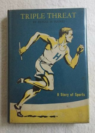 Triple Threat A Story Of Sports By Donal H.  Haines Young Adult Novel C.  1946