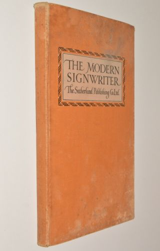 The Modern Signwriter Hb 1961 Sutherland Publishing Company