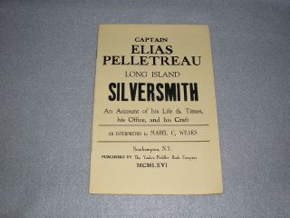 Elias Pelletreau Long Island Silversmith Illustrated Ny Colonial History Book