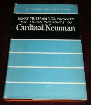 The Living Thoughts Of Cardinal Newman Henry Tristram 1948 John Henry Newman