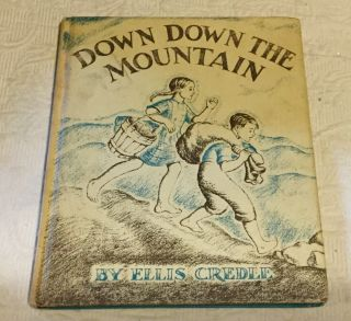 Down Down The Mountain Book Ellis Credle Vtg 1961 Children