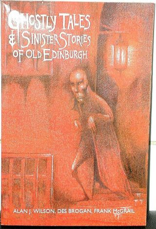 Ghostly Tales /sinister Stories Of Old Edinburgh Wilson Scotland Scottish Ghosts