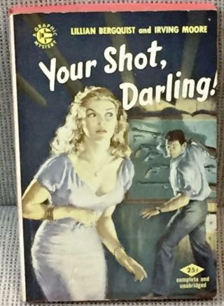 Lillian Bergquist,  Irving Moore / Your Shot Darling First Edition 1954
