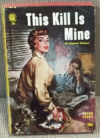 Dean Evans / This Kill Is Mine No Slightest Whisper First Edition 1956