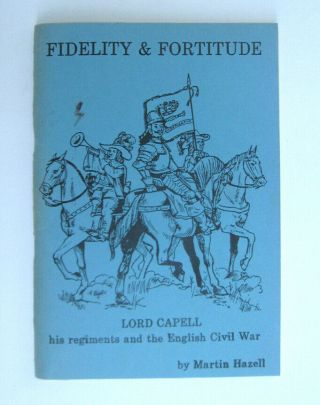 1987 Fidelity & Fortitude Lord Capell Regiments English Civil War Martin Hazell