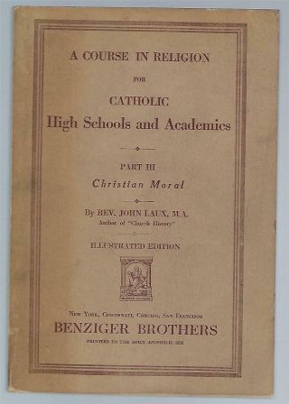 Course In Religion For Catholic High Schools Christian Moral 1934 John Laux Pb