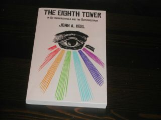 The Eighth Tower By John Keel,  2013 Ed,  View,