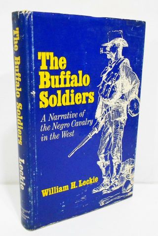 The Buffalo Soldiers A Narrative Of The Negro Cavalry By William Leckie Hcdj