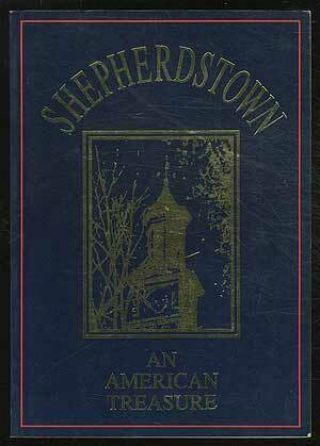 Martin R Conway / Shepherdstown An American Treasure First Edition 1991