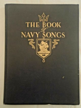The Book Of Navy Songs,  The Trident Society,  Crosley Rare 1926 First Edition
