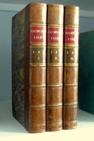 Thomas Macaulay Essays Complete 3 Vol Set,  3rd Edn 1844,  Leather Bindings