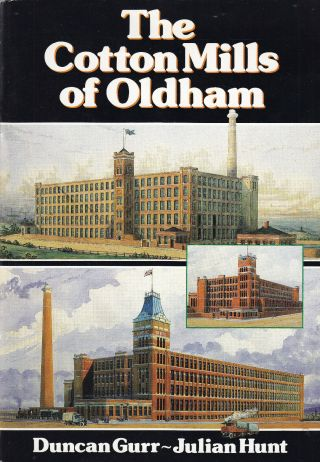Cotton Mills Of Oldham History And Directory By Gurr & Hunt 1st Ed Book