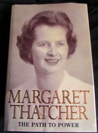 Margaret Thatcher.  Signed First Edition.  The Path To Power.  1995