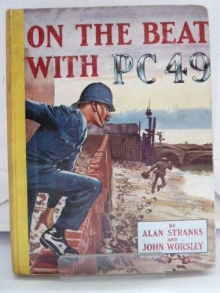On The Beat With Pc49 By Alan Stranks & John Worsley C1950s (undated) Illustrated