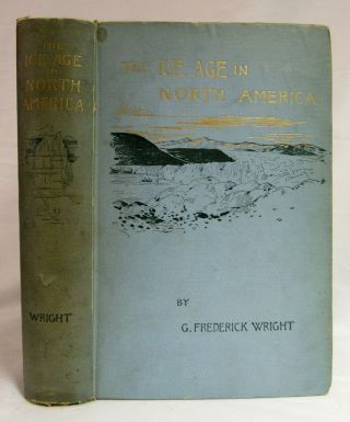 1890 The Ice Age In North America Geology Glaciers Natural History Wright Maps