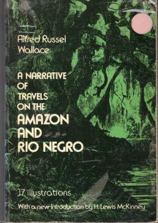 Alfred Russel Wallace / Narrative Of Travels On The Amazon And Rio Negro 1972