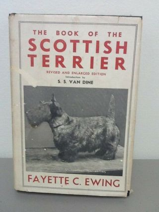The Book Of Scottish Terrier By Fayette Ewing,  1941,  3rd Edition,  Orange Judd