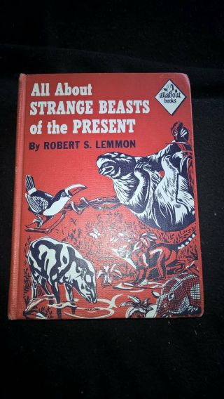 All About Strange Beasts Of The Present (first Printing/1st Edition) 1957