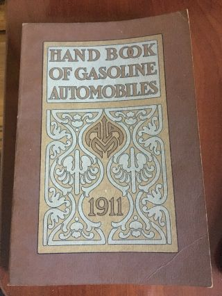 1911 Hand Book Of Gasoline Automobile.  Illustrated On Mostly All Pages.  Unique