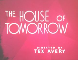 "Tex Avery 16mm Film ""the House Of Tomorrow "" 1949 Vintage Cartoon"