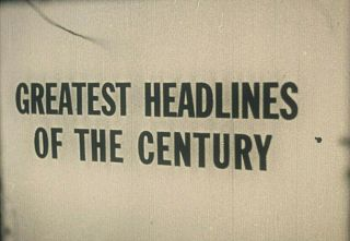 16mm Film Greatest Headlines Of The Century Monroe Caruso Jolson Vintage B & W