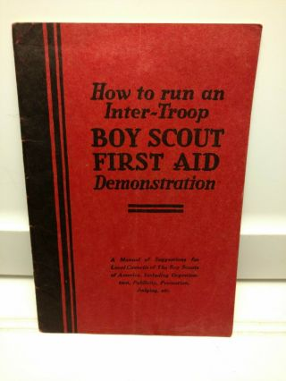 Vintage - 1928 - How To Run An Inter - Troop Boy Scout First Aid Demonstration -